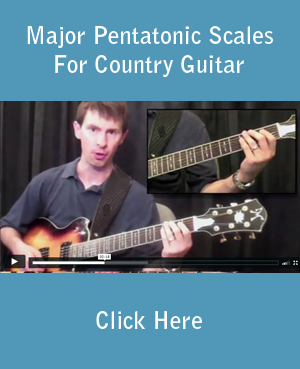 Major Pentatonic Scales For Country Guitar