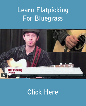 Learn Flatpicking For Bluegrass